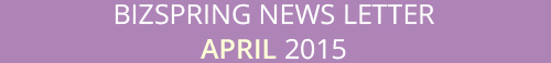 BIZSPRING NEWS LETTER APRIL 2015