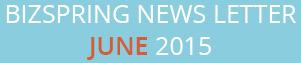 BIZSPRING NEWS LETTER JUNE 2015