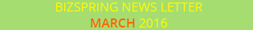 BIZSPRING NEWS LETTER MARCH 2016
