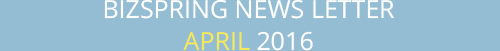 BIZSPRING NEWS LETTER APRIL 2016