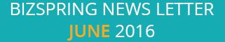 BIZSPRING NEWS LETTER JUNE 2016